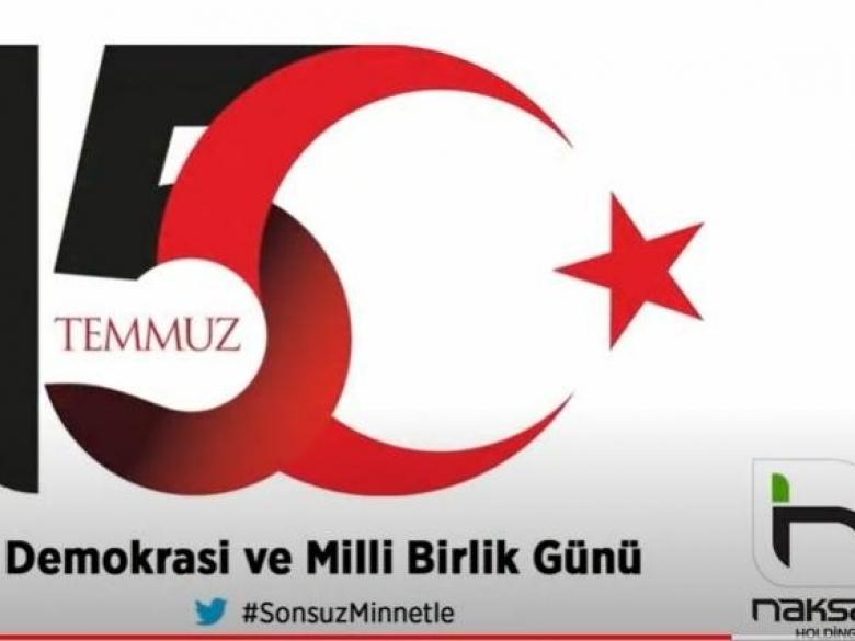 Naksan Holding: 15 Temmuz Demokrasi ve Milli Birlik Günü kutlu olsun…