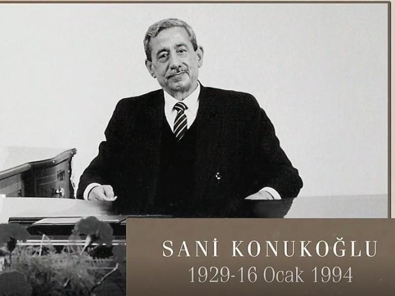 SANİ KONUKOĞLU VEFATININ 27'NCİ YILINDA ANILDI...